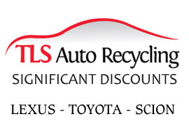 TLS Auto Recycling Announces Significant Discounts on Recycled Parts for All Lexus, Toyota and Scion Models