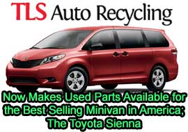 TLS Auto Recycling Now Makes Used Parts Available for the Best Selling Minivan in America; The Toyota Sienna
