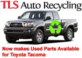 TLS Auto Recycling Now makes Used Parts Available for Toyota Tacoma